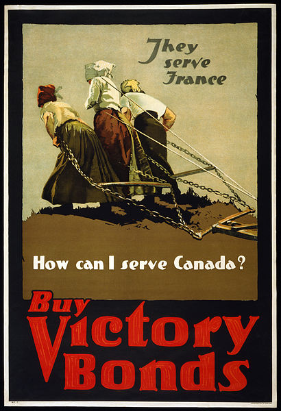 """Three women pull a plough. Caption: """"They serve France. How can I serve Canada? Buy victory bonds."""""""