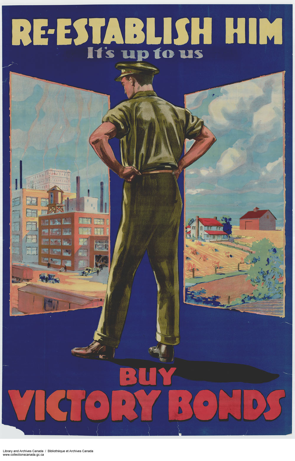 """A soldier views a factory and farm. Caption: """"Re-establish him: It's up to us. Buy victory bonds."""""""