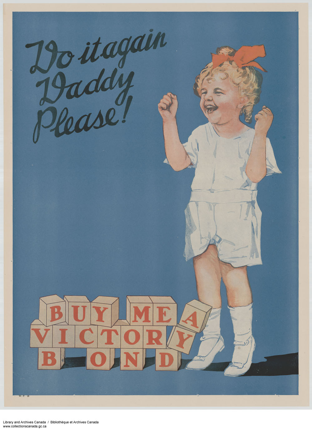 """A gleeful child says, """"Do it again, Daddy, Please!"""" Her blocks spell """"Buy me a victory bond."""""""
