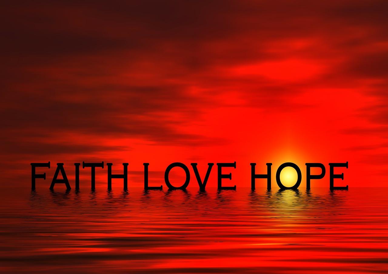 The words faith, love, and hope