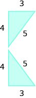 Two triangles are shown. They appear to be right triangles. The bases are labeled 3, the heights 4, and the longest sides 5.