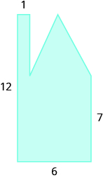 A geometric shape is shown. It is a rectangle with a triangle and another rectangle attached. The left side is labeled 12, the right side 7, the base 6. The width of the smaller rectangle is labeled 1.