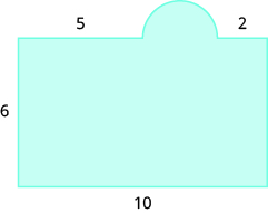 A geometric shape is shown. It is a rectangle attached to a semi-circle. The base of the rectangle is labeled 10, the height is 6. The portion of the rectangle on the left of the semi-circle is labeled 5, the portion on the right is labeled 2.