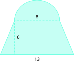 A geometric shape is shown. A trapezoid is shown with a semi-circle attached to the top. The diametre of the circle, which is also the top of the trapezoid, is labeled 8. The height of the trapezoid is 6. The bottom of the trapezoid is 13.