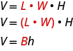 The top line says V equals red L times red W times H. Below this is V equals red parentheses L times W times H. Below this is V equals red capital B times h.