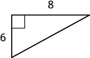 A right triangle is shown. The base is labeled 6, the height is labeled 8.