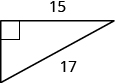 A right triangle is shown. The height is labeled 15, the hypotenuse is labeled 17.