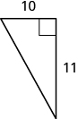 A right triangle is shown. The height is labeled 11, the base is labeled 10.