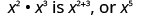x squared times x cubed is x to the power of 2 plus 3, or x to the fifth power.