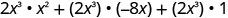2 x cubed times x squared plus 2 x cubed times negative 8 x plus 2 x cubed times 1.