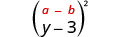 y minus 3, in parentheses, squared. Above the expression is the general formula a minus b, in parentheses, squared.