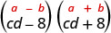 The product of c d minus 8 and c d plus 8. Above this is the general form a plus b, in parentheses, times a minus b, in parentheses.
