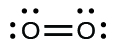 A Lewis structure shows two oxygen atoms double bonded together, and each has two lone pairs of electrons.