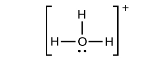 A Lewis structure shows an oxygen atom with a lone pair of electrons single bonded to three hydrogen atoms. The structure is surrounded by brackets with a superscripted positive sign.