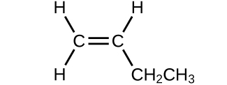 A structure is shown. Two C atoms form double bonds with each other. The C atom on the left forms a single bond with two H atoms each. The C atom on the right forms a single bond with an H atom and with a C H subscript 2 C H subscript 3 group.