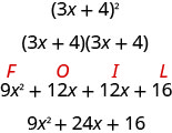 This image shows the FOIL procedure for multiplying (3x + 4) squared. The polynomial is written with two factors (3x + 4)(3x + 4). Then, the terms are 9 x squared + 12 x + 12 x + 16, demonstrating first, outer, inner, last. Finally, the product is written, 9 x squared + 24 x + 16.