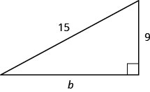 A right triangle with legs marked b and 9. The hypotenuse is marked 15.
