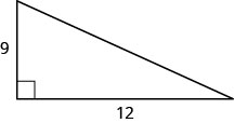 A right triangle with legs marked 9 and 12.