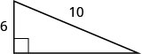 A right triangle with one leg marked 6 and hypotenuse marked 10.