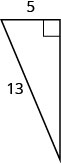 A right triangle with one leg marked 5 and hypotenuse marked 13.