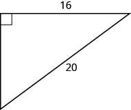 A right triangle with one leg marked 16 and hypotenuse marked 20.