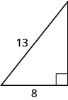 A right triangle with one leg marked 8 and hypotenuse marked 13.