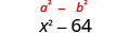 x squared minus 64.