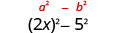 2 x squared minus 5 squared.