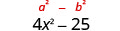 4 x squared minus 25.