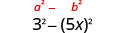 3 squared minus 5 x squared. Above this is the general form a squared minus b squared.