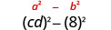 c d squared minus 8 squared. Above this is the general form a squared minus b squared.