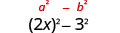 2 x squared minus 3 squared. Above this is the general form a squared minus b squared.