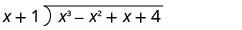 The long division of x cubed minus x squared plus x plus 4 by x plus 1.