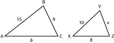 The above image shows two triangles. The larger triangle is labeled A B C. The length from A to B is 15. The length from A to C is b. The length from B to C is 9. The smaller triangle is labeled X Y Z. The length from X to Y is 10. The length from X to Z is 8. The length from Y to Z is x.
