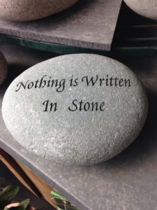 "A stone with writing ""nothing is written in stone"""