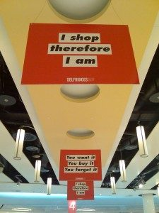"""An advertisement saying, """"I shop therefore I am"""""""