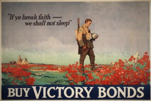 John McCrae's poem was first published in December 1915 and, to use an anachronistic phrase, it went viral almost immediately thereafter. Here, two lines are deployed in the service of Victory Bonds.