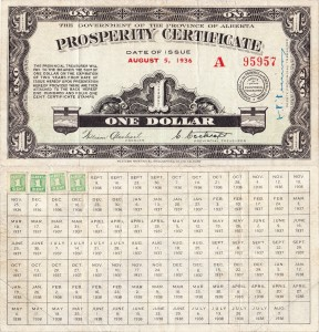 "Alberta's ""Prosperity Certificates"" circulated briefly under Social Credit. The bearer had to purchase a penny stamp for the reverse side at the end of each week, which meant that there was a frenzy to get rid of them every seven days."