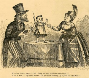 """Figure 2.26 MOTHER BRITANNIA.- """"See! Why the dear child can stand alone!"""" UNCLE SAM.- """"Of course he can! Let go of him Granny; if he falls I'll catch him!"""" In 1870 Canada annexed the West (almost at bayonet point), but was it strong enough to stand on its own or would it collapse in its infancy?"""
