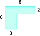 A blue geometric shape is shown. It looks like a horizontal rectangle attached to a vertical rectangle. The top is labeled as 8, the width of the horizontal rectangle is labeled as 2. The side is labeled as 6, the width of the vertical rectangle is labeled as 3.