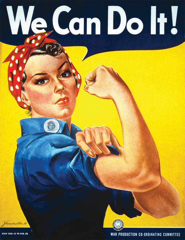 "A Rosie the Riviter poster that shows a woman flexing her arm and saying, ""We Can Do It!"""