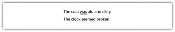 The coat was (underlined twice) old and dirty. The clock seemed (underlined twice) broken.
